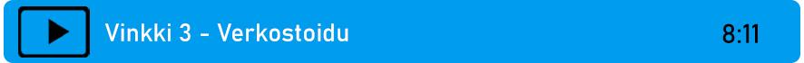 Linkki videoon: Vinkki 3 - Verkostoidu